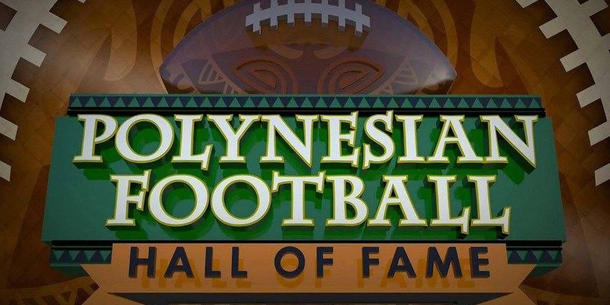 Polynesian Football Hall of Fame announces Class of 2018