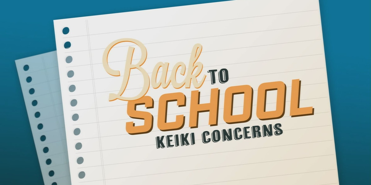 Back To School: Keiki Concerns