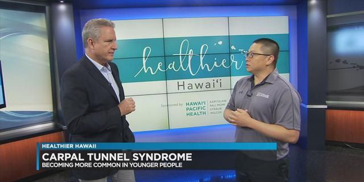 Healthier Hawaii: Carpal Tunnel Syndrome