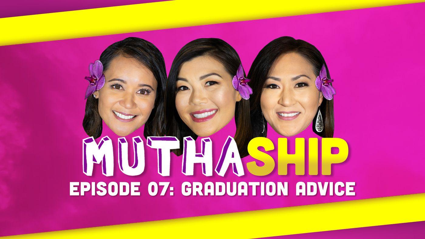 Episode 07: Graduation