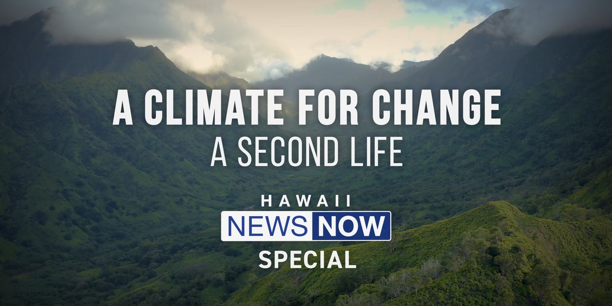 WATCH: 'A Climate For Change: A Second Life,' a documentary from Hawaii News Now