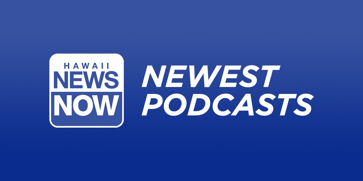 Latest Podcasts from Hawaii News Now
