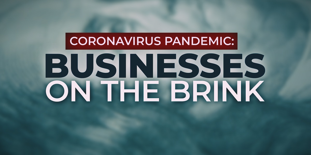 Coronavirus Pandemic: Businesses on the Brink