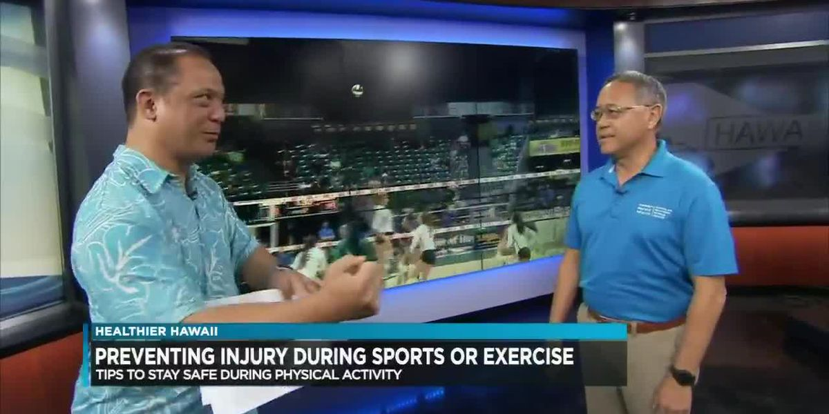 Healthier Hawaii: Preventing injury during sports or exercise