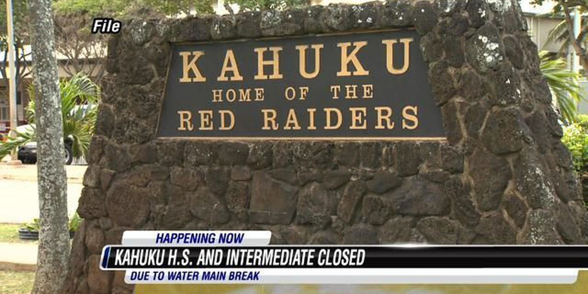 Kahuku High and Intermediate School closed due to water main break on campus