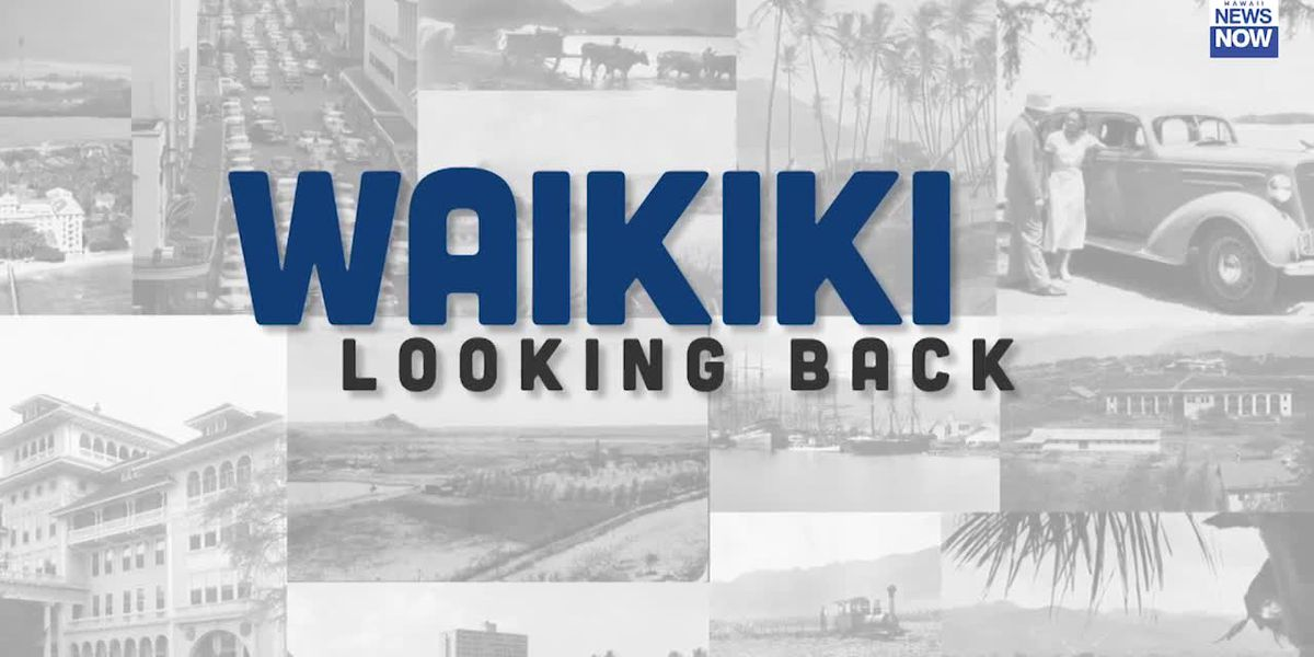 Waikiki: Looking Back (An HNN Digital Documentary)