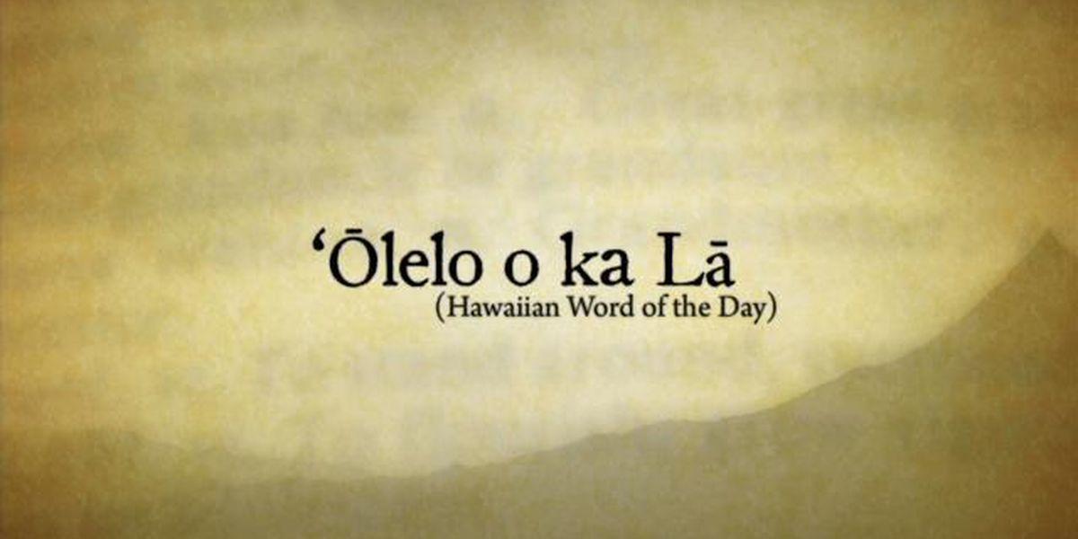 Hawaiian Word of the Day: Lele