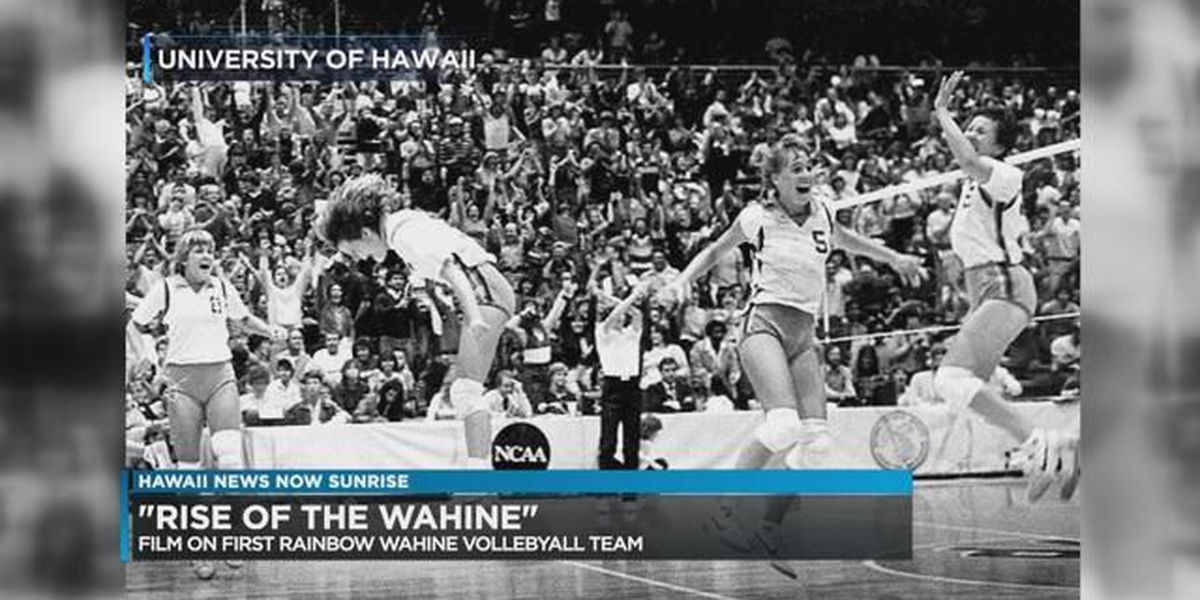 """""""Rise of the Wahine"""" film documents the fight for equality from UH Wahine Volleyball Team"""