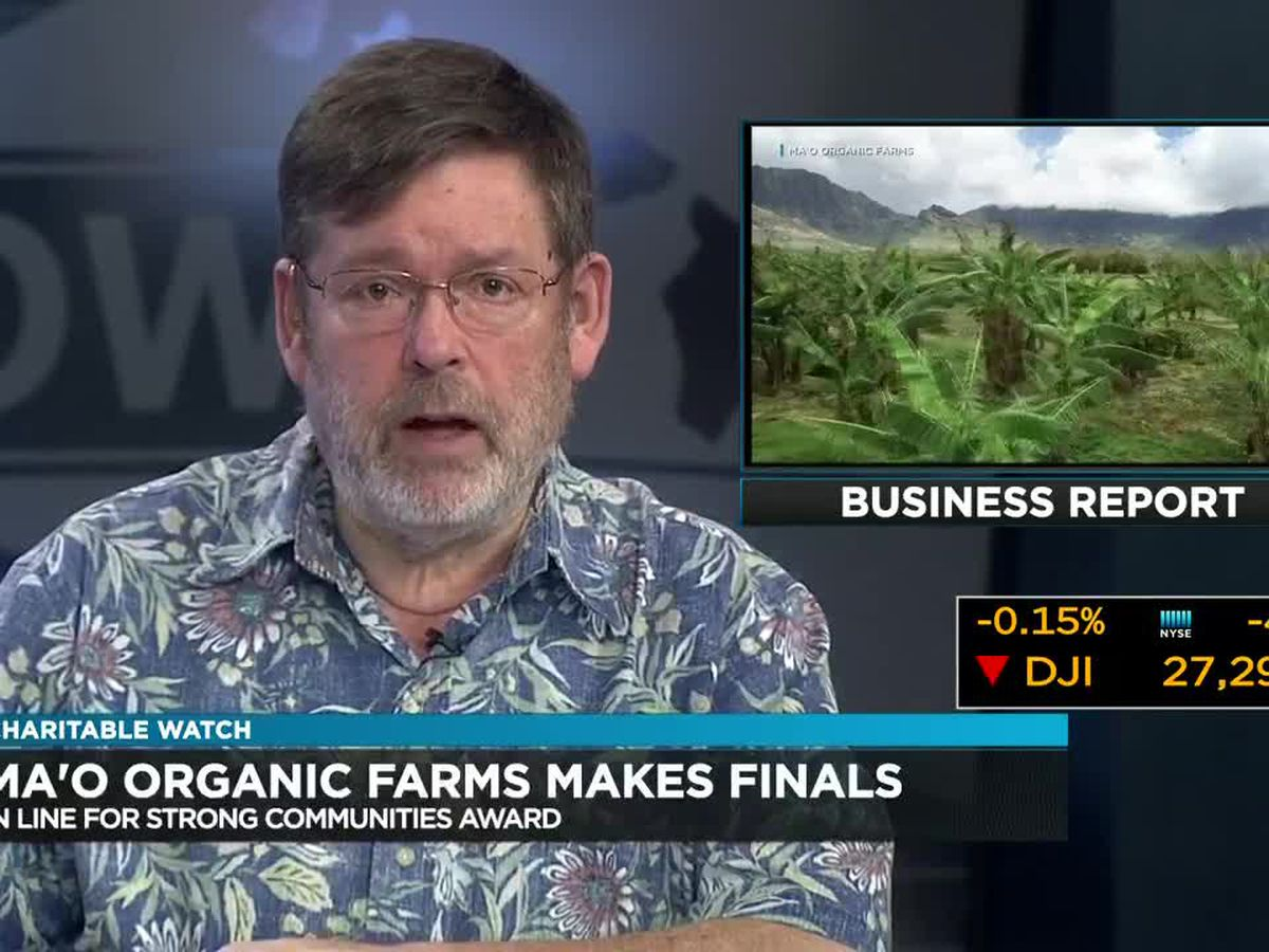 Business Report: Ma'o Organic Farms chosen as finalist for Strong Communities Award