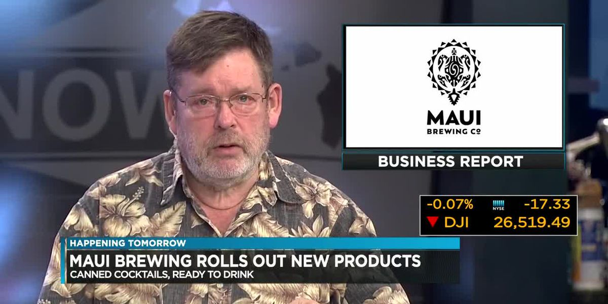 Business Report: Maui Brewing Company set to roll out new products