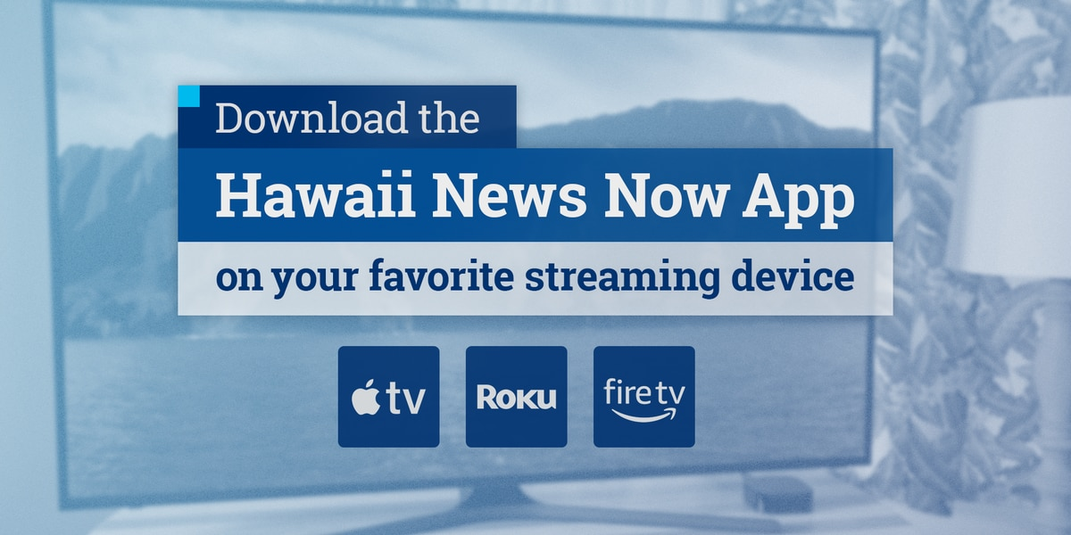 How to stream Hawaii News Now on-demand with Apple TV, Roku or Amazon Fire