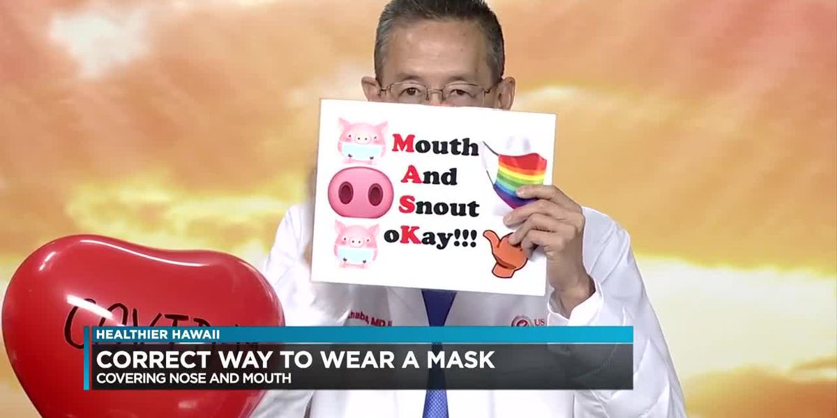 Healthier Hawaii: How to wear a face mask properly