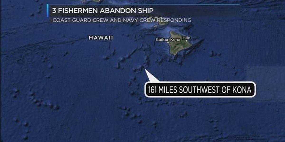 Crews rescue 3 fishermen forced to abandon ship off Big Island