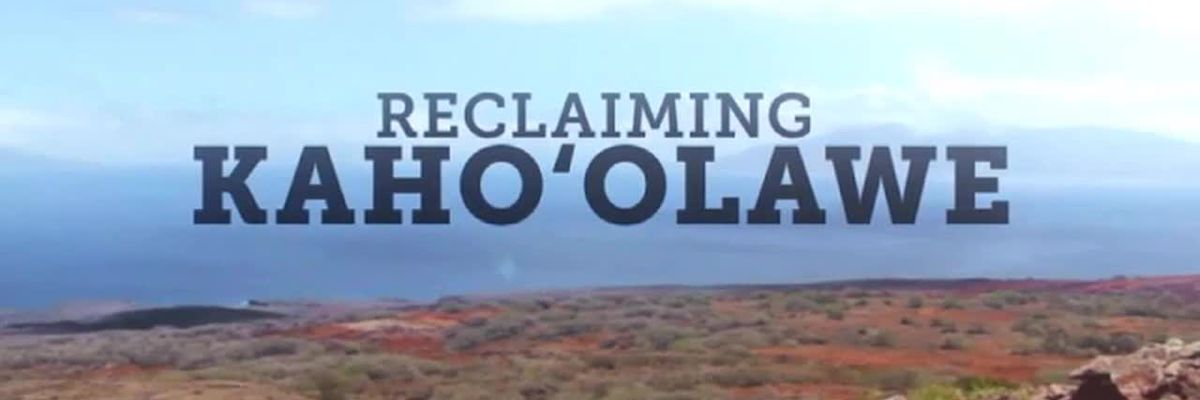 Reclaiming Kaho'olawe: A Hawaii News Now Special Report