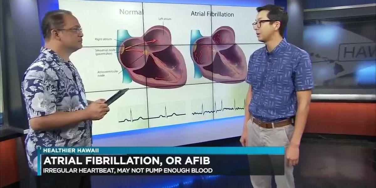 Healthier Hawaii: Atrial fibrillation