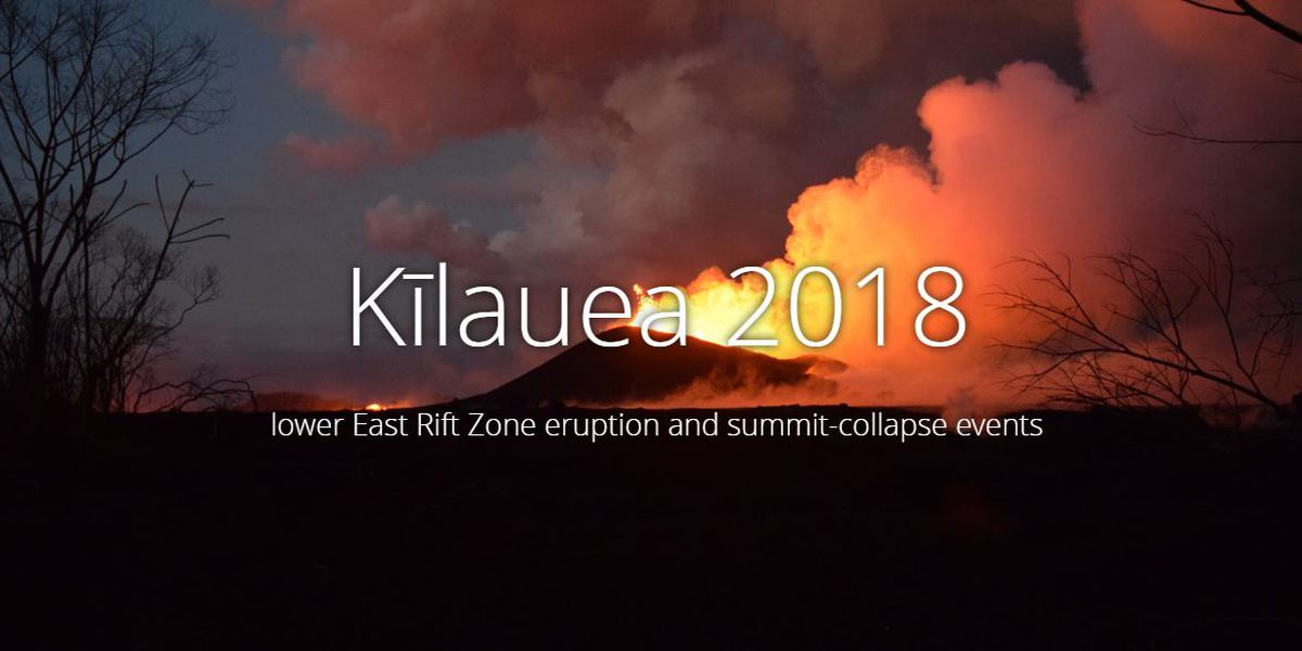 There's a new online way to re-live the 2018 Kilauea eruption