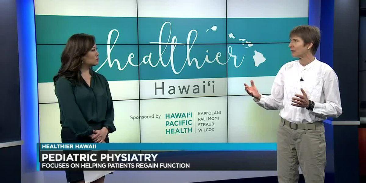 Healthier Hawaii: Pediatric physiatry