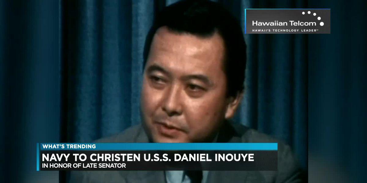 What's Trending: Navy to christen U.S.S. Daniel Inouye